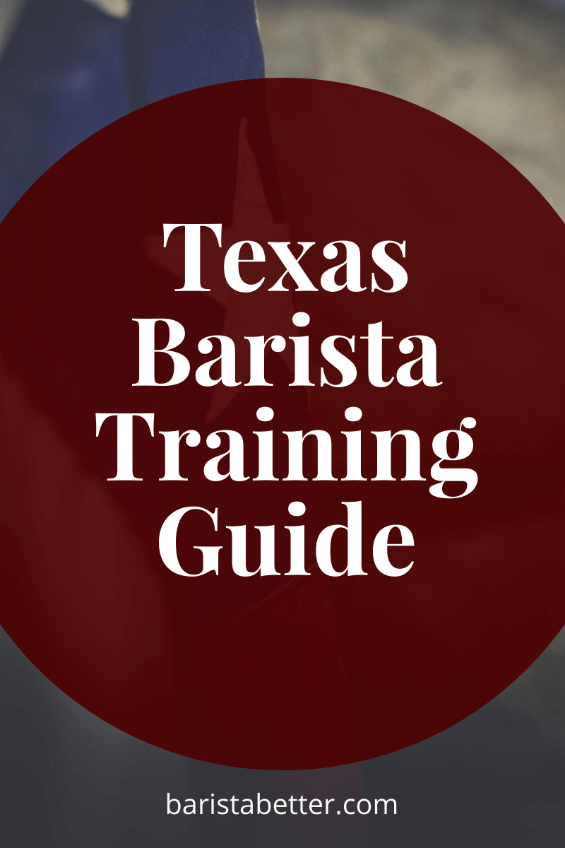Texas Barista Training Guide