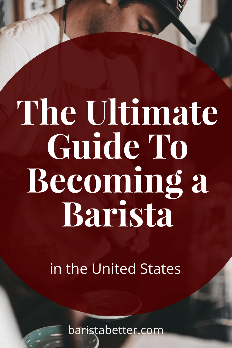 The Ultimate Guide To Becoming a Barista in the United States